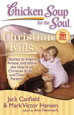 Chicken Soup for the Soul  Christian Kids PDF
