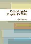 Educating the Elephant's Child