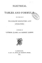 Electrical Tables and Formulæ: For Use of Telegraph Inspectors and Operators