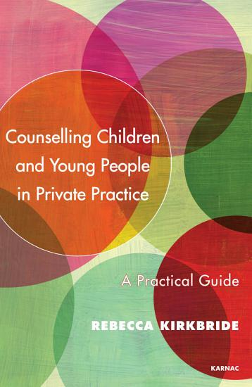 Counselling Children and Young People in Private Practice PDF