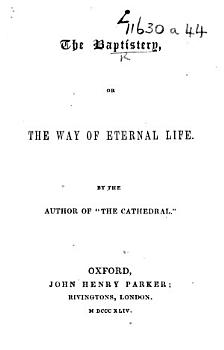 The Baptistery  or  the Way of Eternal Life  By the author of  The Cathedral  i e  Isaac Williams   With reproductions of B  de Bolswert s illustrations to A  Sucquet s  Via vitae eternae   PDF