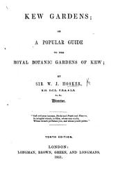 Kew Gardens; or, a popular guide to the Royal Botanic Gardens of Kew