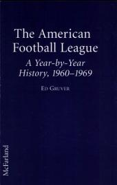 The American Football League: A Year-by-Year History, 1960-1969
