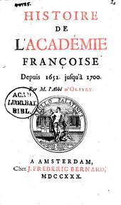 Histoire de l'Académie Françoise, depuis 1652 jusqu'à 1700