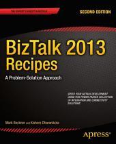 BizTalk 2013 Recipes: A Problem-Solution Approach, Edition 2