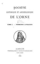 Bulletin de la Société historique et archéologique de lO̕rne: Volumes1à2