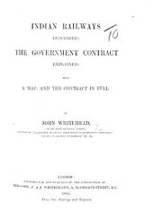 Indian Railways described; the Government Contract explained; with a map, and the contract in full