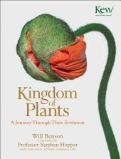 Kingdom of Plants: A Journey Through Their Evolution