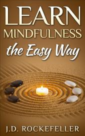 Learn Mindfulness The Easy Way