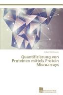Quantifizierung von Proteinen mittels Protein Microarrays PDF