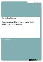 Reincarnation. The cycle of birth, death and rebirth in Hinduism