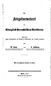 Die Kriegsfeuerwerkerei der Preuß. Armer: Nach dem jetzigen Standpunkte der Wissenschaft und Technik bearbeitet von W. Busch u. C. Hoffmann
