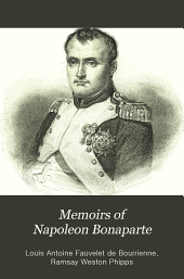 Memoirs of Napoleon Bonaparte: Volume 1