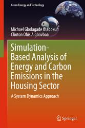Simulation Based Analysis of Energy and Carbon Emissions in the Housing Sector PDF