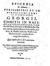 Epicedia in obitum ...: Georgii, comitis in Nassaw ...