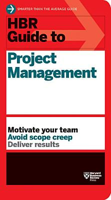 HBR Guide to Project Management  HBR Guide Series