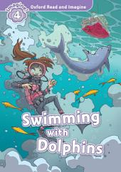 Swimming with Dolphins (Oxford Read and Imagine Level 4)