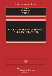 Modern Real Estate Finance and Land Transfer: A Transactional Approach, Edition 5