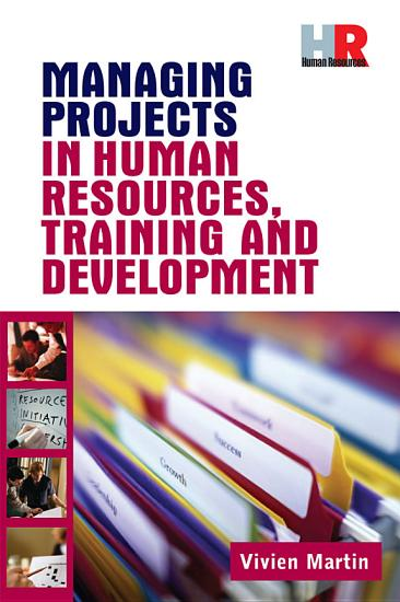 Managing Projects in Human Resources Training and Development PDF