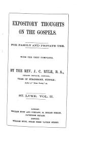 Expository Thoughts on the Gospels: St. Luke, Volume 2