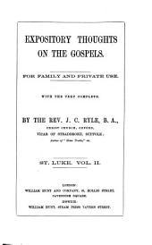 Expository Thoughts on the Gospels: St. Luke, Volume 2