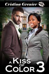 A Kiss of Color: A BWWM Interracial Romance (Book 3)