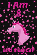 Unicorn Princess Queen I Am 8 And Magical