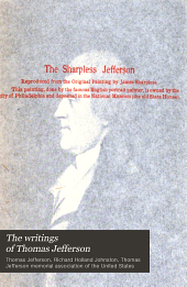 The Writings of Thomas Jefferson: Volumes 11-12