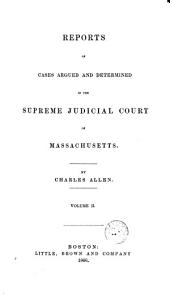 Reports of Cases Argued and Determined in the Supreme Judicial Court of the Commonwealth of Massachusetts: 1861, Volume 2; Volume 84