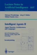 Intelligent Agents II - Agent Theories, Architectures, and Languages