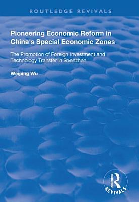 Pioneering Economic Reform in China s Special Economic Zones PDF
