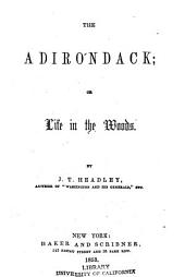 The Adirondack, Or, Life in the Woods