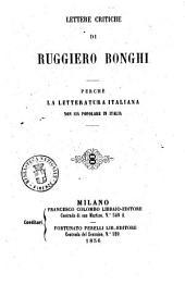 Lettere critiche di Ruggiero Bonghi: Perchè la letteratura italiana non sia popolare in Italia