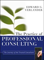 The Practice Of Professional Consulting Book PDF