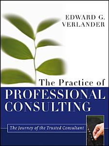 The Practice of Professional Consulting PDF