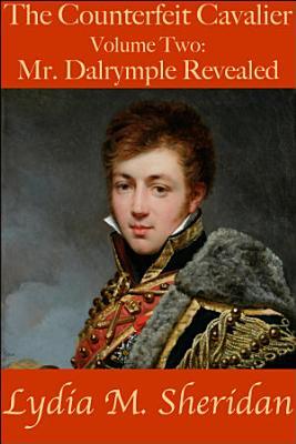 The Counterfeit Cavalier  Volume Two