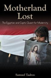 Motherland Lost: The Egyptian and Coptic Quest for Modernity