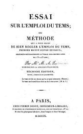 Essai sur l'emploi du tems; ou Méthode qui a pour objet de bien régler l'emploi du tems, par M.A.J.