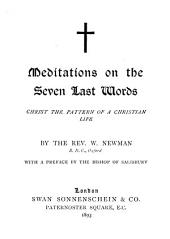 Meditations on the Seven Last Words: Christ the pattern of a Christian life
