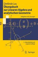 bungsbuch zur Linearen Algebra und analytischen Geometrie PDF