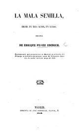 La Mala Semilla, drama en tres actos, en verso
