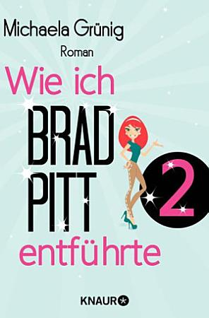 Wie ich Brad Pitt entf  hrte 2 PDF