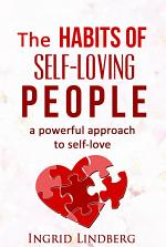 The Habits of Self-Loving People - A Powerful Approach to Self-Love