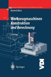 Werkzeugmaschinen Fertigungssysteme 2: Konstruktion und Berechnung, Ausgabe 6