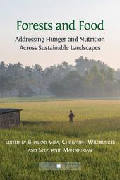 Forests and Food: Addressing Hunger and Nutrition Across Sustainable Landscapes