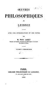 Oeuvres philosophiques de Leibniz: avec une introduction et des notes, Volume1