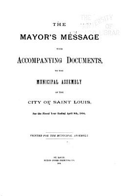 The Mayor s Message with Accompanying Documents  to the Municipal Assembly of the City of St  Louis     PDF