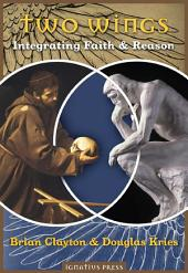 Two Wings: Integrating Faith and Reason