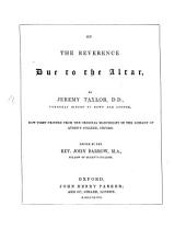 On the Reverence due to the Altar. Now first printed from the original manuscript. Edited by J. Barrow