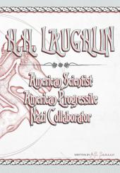 H.H. LAUGHLIN: American Scientist. American Progressive. Nazi Collaborator.